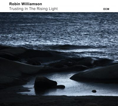 CD Cover Robin Williamson - Trusting In The Rising Light