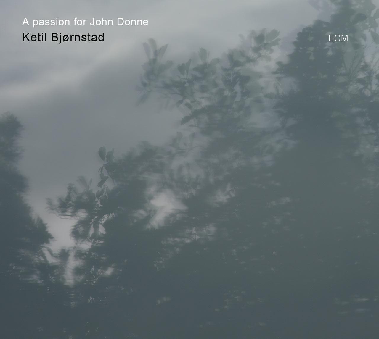 CD Cover Ketil Bjørnstad - A Passion For John Donne